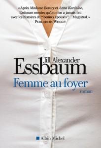 Nos dernières lectures (tome 4) - Page 38 Femme-au-foyer-essbaum-205x300